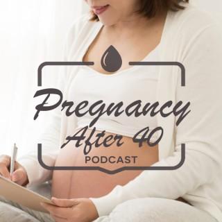 Pregnancy After 40