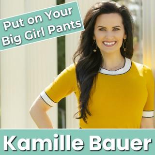 Put On Your Big Girl Pants