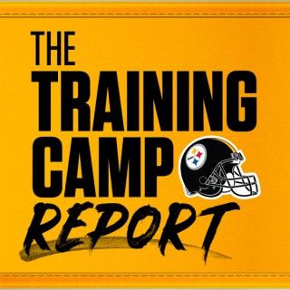 The Training Camp Report (Pittsburgh Steelers)