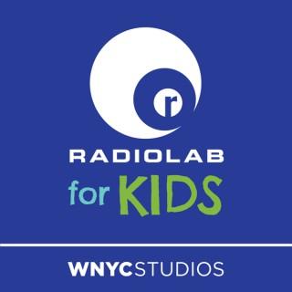 Radiolab for Kids