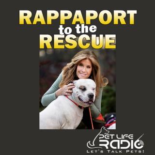 Rappaport To The Rescue on Pet Life Radio (PetLifeRadio.com)