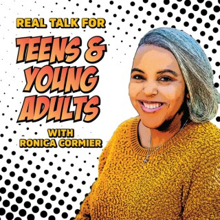 Real Talk For Teens and Young Adults- School, Life, and Relationship Success Strategies For Tweens, Teens, and Young Adults