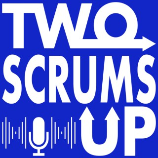 Two Scrums Up