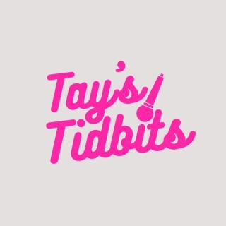 Tay's Tidbits