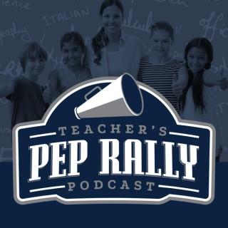 The Teacher's Pep Rally Podcast