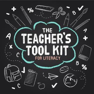 The Teacher's Tool Kit For Literacy