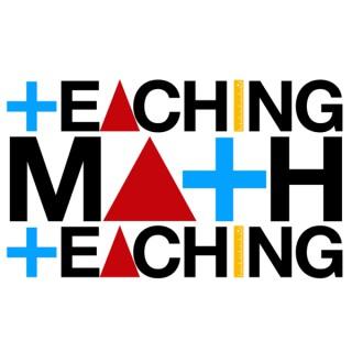 Teaching Math Teaching Podcast