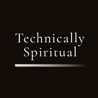 Technically Spiritual