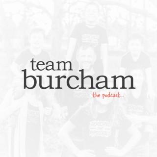 Team Burcham, The Podcast