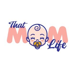 That Mom Life