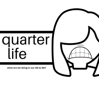 QUARTER LIFE