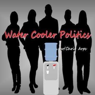 Water Cooler Politics w/ Chris Arps