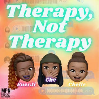 Therapy, Not Therapy Podcast