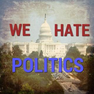 We Hate Politics