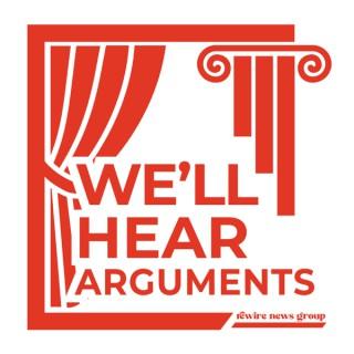 We'll Hear Arguments