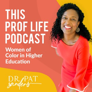 This Prof Life Podcast: Women of Color in Higher Education