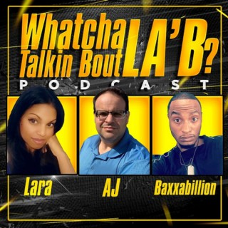 Whatcha Talkin Bout La'B