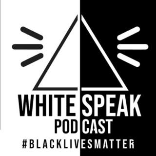 WHITE SPEAK