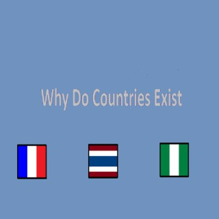 Why do countries exist