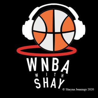 WNBA with Shay