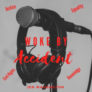 Woke By Accident Podcast