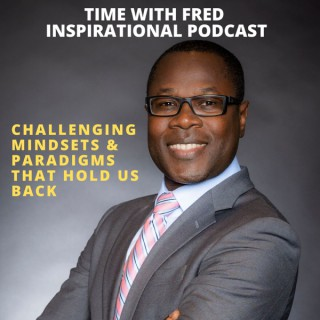 TIME with Fred Inspirational Podcast