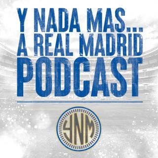 Y Nada Mas | A Real Madrid Podcast