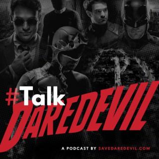 #TalkDaredevil: A Daredevil Podcast