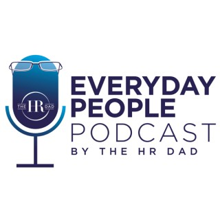 Everyday People Podcast - By The HR Dad