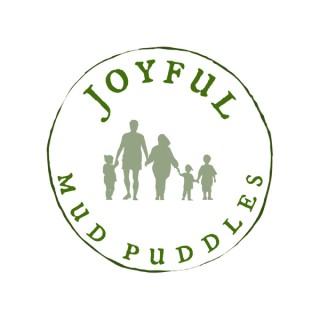 Joyful Mud Puddles