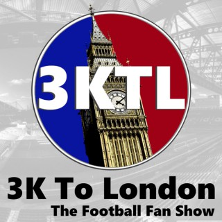 3K To London - The Football Fan Show