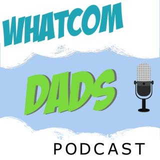 Whatcom Dads Podcast