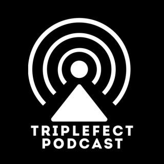 Triplefect Podcast