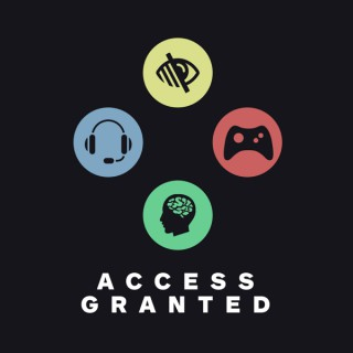 Access Granted - A Video Game Accessibility Podcast
