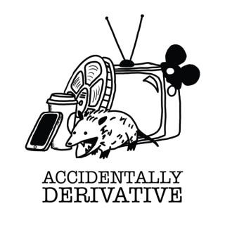 Accidentally Derivative