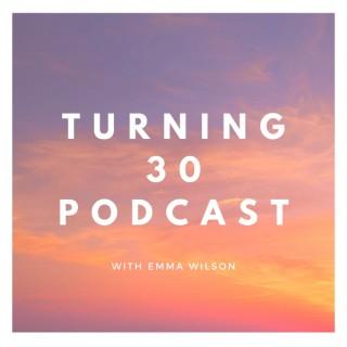 Turning 30 Podcast