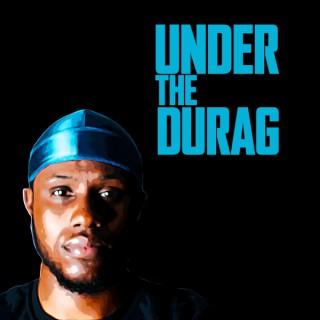 Under The Durag