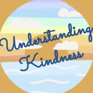 Understanding Kindness
