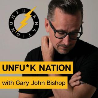Unfuck Nation with Gary John Bishop