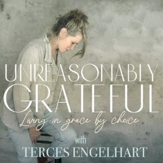 Unreasonably Grateful