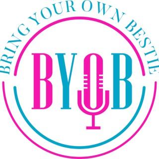B.Y.O.B.