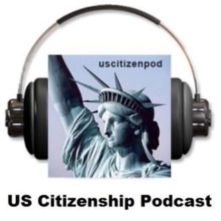 US Citizenship Podcast