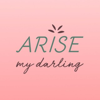 Arise, My Darling Podcast