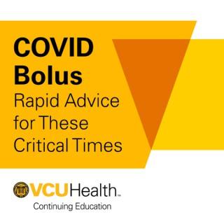 VCU Health Continuing Education COVID-19 Bolus