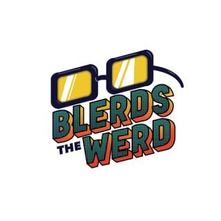 Blerds The Werd