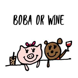Boba or Wine
