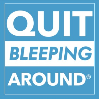 Quit Bleeping Around