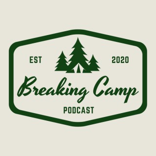 Breaking Camp Podcast