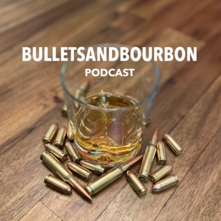 Bullets and Bourbon Podcast
