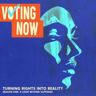 Voting Now: Turning Rights into Reality